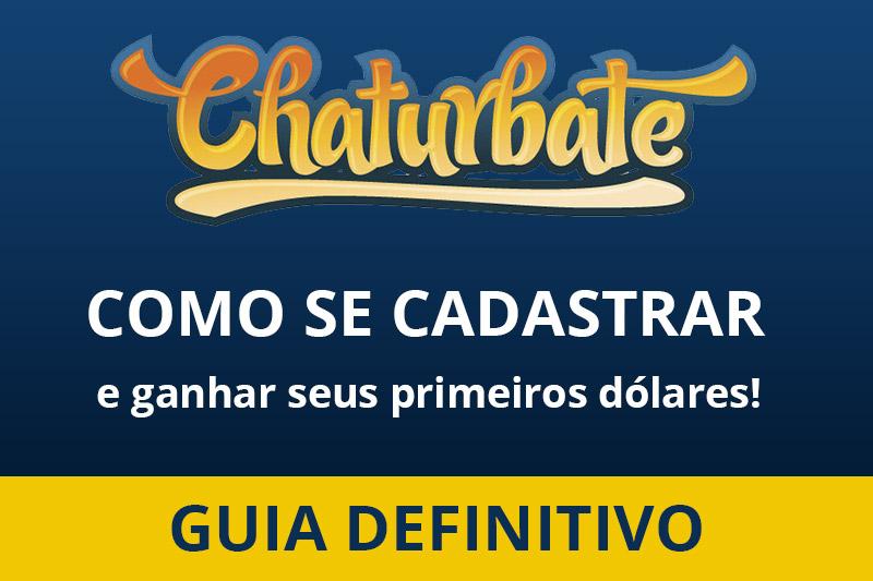 Como se cadastrar no Chaturbate e ganhar seus primeiros dólares [Guia Definitivo]