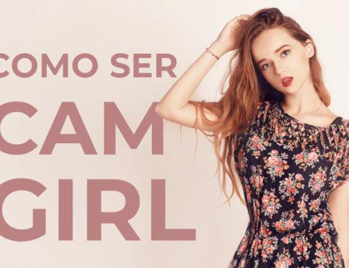 Como ser uma Camgirl no Brasil, se realizar financeiramente e curtir mais a vida