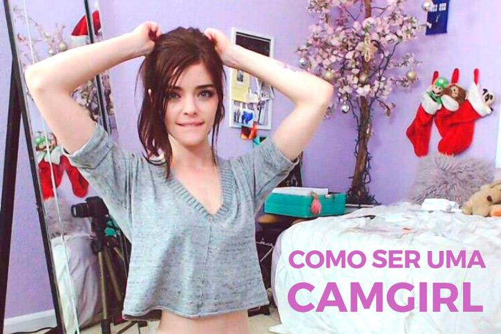 Como ser uma Camgirl no Brasil